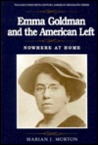 Emma Goldman and the American Left: Nowhere at Home