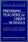 Preparing Teachers For Urban Schools: Lessons From Thirty Years Of School Reform