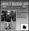 About Handicaps: An Open Family Book For Parents And Children Together