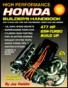 High Performance Honda Builder's Handbook: How to Build and Tune High Performance Honda Cars and Engines