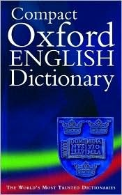 Compact Oxford English Dictionary of Current English by Catherine Soanes