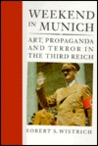 Weekend In Munich: Art, Propaganda And Terror In The Third Reich