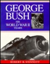 George Bush: His World War II Year