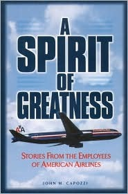 A Spirit of Greatness: Stories from the Employees of American Airlines