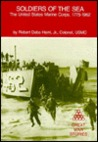 Soldiers of the Sea: The United States Marine Corps, 1775-1962