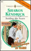 Settling The Score (Revenge is Sweet, #3) (Harlequin Presents , #1957)