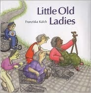 Little Old Ladies by Franziska Kalch