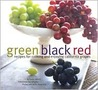 Green Black Red: Recipes for Cooking and Enjoying California Grapes