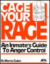 Cage Your Rage: An Inmate's Guide to Anger Control