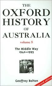 The Oxford History Of Australia. The Middle Way, Volume 5