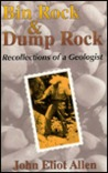 Bin Rock and Dump Rock: Recollections of a Geologist : With Ten Years of Non-Geological Essays