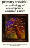 Primary Trouble: An Anthology of Contemporary American Poetry