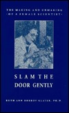 Slam The Door Gently: The Making And Unmaking Of A Female Scientist