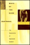 Ways of the Hand: The Organization of Improvised Conduct