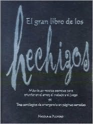 El Gran Libro de los Hechizos: The Book of Spells, Spanish Edition