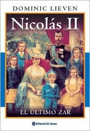 Nicolas II by Dominic Lieven