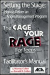 Setting the Stage: A Guide for Individuals Delivering an Anger Management Program: The Cage Your Rage for Teens Facilitator's Manual