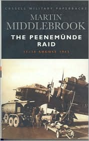 The Peenemunde Raid by Martin Middlebrook