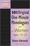 60 Seconds to Shine Volume V: 101 Original One-minute Monologues for Women Ages 18-25
