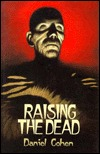 Raising the Dead by Daniel   Cohen