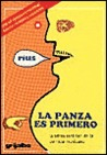 La Panza Es Primero / The Belly Is First: La Triste Realidad De La Comida Mexicana / The Sad Reality Of Mexican Food (Spanish Edition)