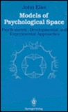 Models of Psychological Space: Psychometric, Developmental, and Experimental Approaches