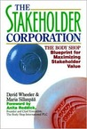 The Stakeholder Corporation: The Body Shop Blueprint for Maximizing Stakeholder Value