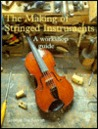 The Making of Stringed Instruments: A Workshop Guide