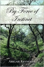 By Force of Instinct by Abigail Reynolds
