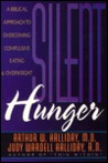 Silent Hunger: A Biblical Approach to Overcoming Compulsive Eating and Overweight