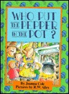 Who Put the Pepper in the Pot? by Joanna Cole