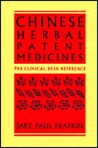 Chinese Herbal Patent Medicines: The Clinical Desk Reference