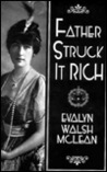 Father Struck It Rich by Evalyn Walsh McLean
