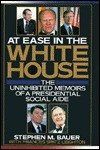 At Ease in the White House by Stephen M. Bauer