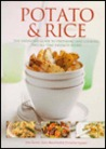 Potato & Rice : The Definitive Guide to Preparing and Cooking Two All-Time Favorite Foods