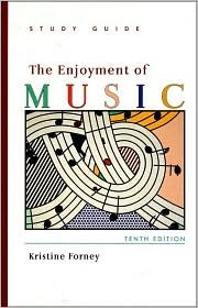 Study Guide: For the Enjoyment of Music: An Introduction to Perceptive Listening, Tenth Edition