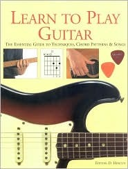 Learn To Play Guitar - The Essential Guide to Techniques, Cho... by D. Hercun