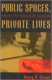 Public Spaces, Private Lives by Henry A. Giroux