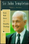 Sir John Templeton; From Wall Street to Humility Theology