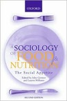 A Sociology of Food & Nutrition: The Social Appetite