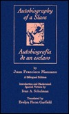 The Autobiography of a Slave/Autobiografia De UN Esclavo by Juan Francisco Manzano