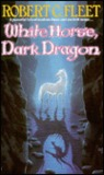 White Horse,  Dark Dragon