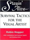 Stayin' Alive: Survival Tactics for the Visual Artist