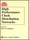 High Performance Clock Distribution Networks