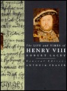The Life and Times of Henry VIII