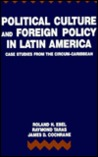Political Culture and Foreign Policy in Latin America