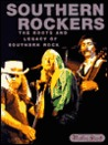 Southern Rockers: The Roots and Legacy of Southern Rock