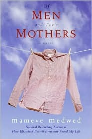 Of Men and Their Mothers by Mameve Medwed
