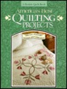 America's Best Quilting Projects: Step-By-Step Directions