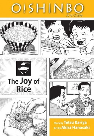 Oishinbo, Volume 6 - The Joy of Rice by Tetsu Kariya